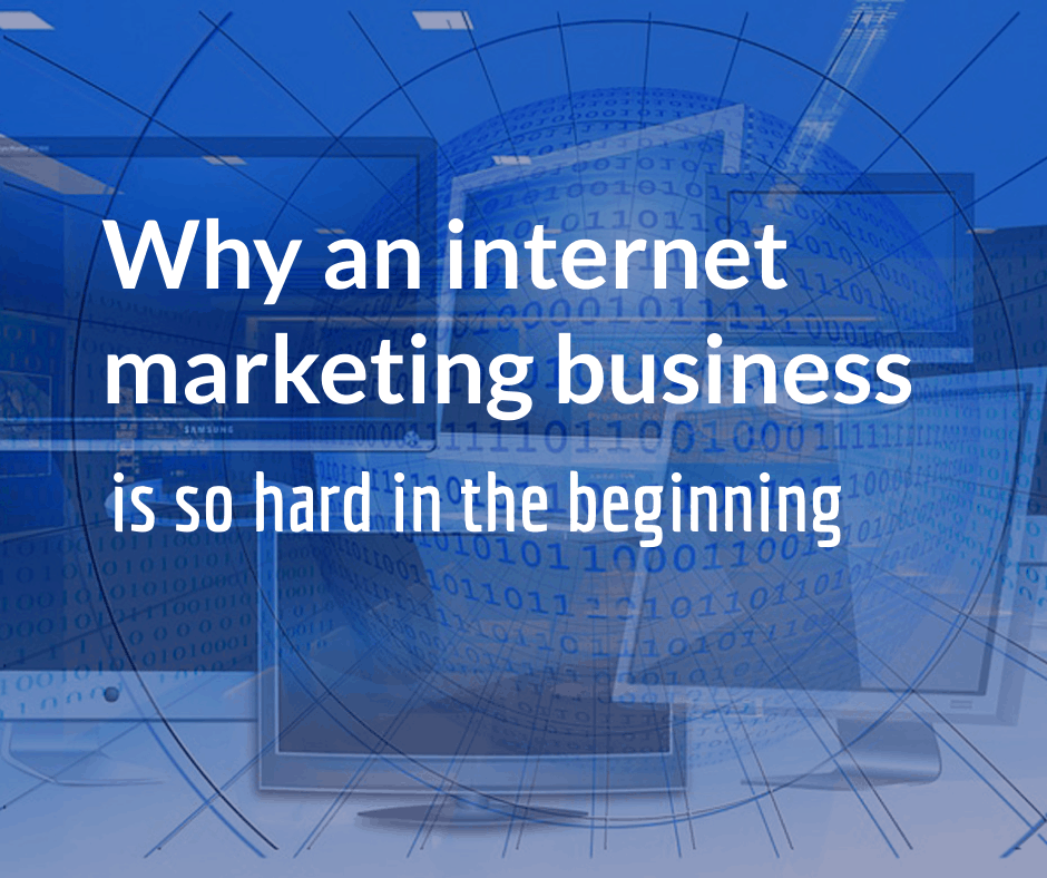Why-an-internet-marketing-business-is-so-hard-in-the-beginning