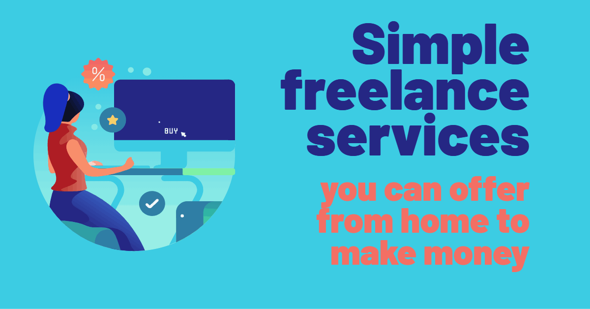 simple freelance services you can offer from home to make money